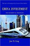 China Investment Environment and Strategies, Joe Eng, 0595672604