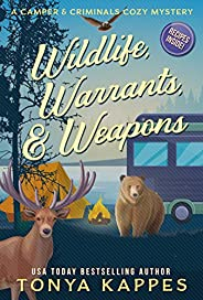 Wildlife, Warrants, & Weapons (A Camper & Criminals Cozy Mystery Series