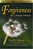 img - for Forgiveness: The Ultimate Miracle (Fortune, Family & Faith) book / textbook / text book