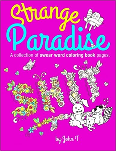 Strange Paradise A Collection Of Swear Word Coloring Book Pages For