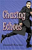 Chasing Echoes