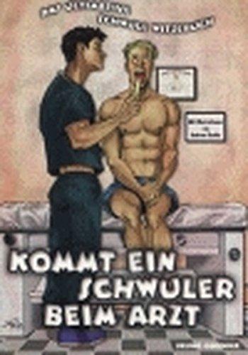 Kommt ein Schwuler beim Arzt: Das schwule Witzebuch