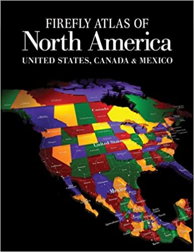 Firefly Atlas Of North America United States Canada And Mexico Firefly Books 9781554072071 Amazon Com Books