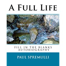 A Full Life: A Do It Yourself  Autobiography