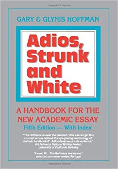academic adios edition essay handbook new second strunk white Adios, strunk and white: a handbook for the new academic essay by hoffman, glynis, hoffman, gary and a great selection of similar used, new and collectible books.