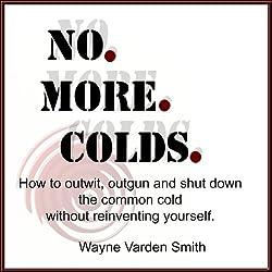 No. More. Colds