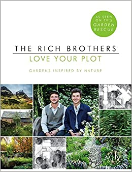 Love your plot gardens inspired by nature The rich brothers gardeners