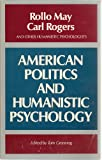 Politics and Innocence : A Humanistic Debate, May, Rollo and Rogers, Carl Ransom, 0933071000