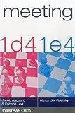 Meeting 1d4 And 1e4 (everyman Chess)-Jacob Aagaard Esben Lund Alexander Raetsky