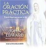 La Oracion Practica, John Edward, 1932128131