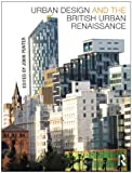 Urban Design and the British Urban Renaissance, , 0415443040