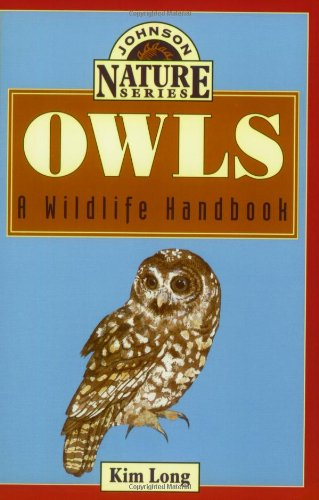 Owls: A Wildlife Handbook (Johnson Nature Series)