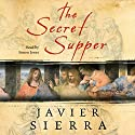 The Secret Supper: A Novel Audiobook by Javier Sierra Narrated by Simon Jones