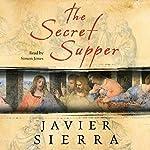 The Secret Supper: A Novel | Javier Sierra