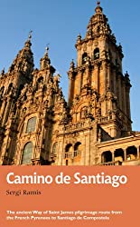 Camino de Santiago: The ancient Way of Saint James pilgrimage route from the French Pyrenees to Santiago de Compostela (Recreational Path Guides)