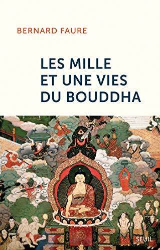 Les Mille Et Une Vies Du Bouddha Essais Religieux H.C. French Edition