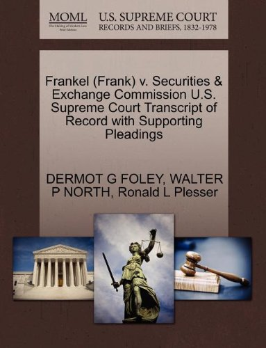 Frankel (Frank) v. Securities & Exchange Commission U.S. Supreme Court Transcript of Record with Supporting Pleadings -  DERMOT G FOLEY, Paperback