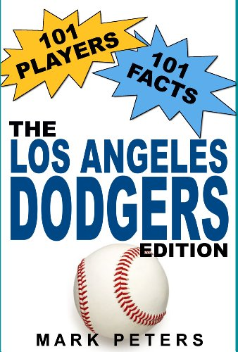 101 Players - 101 Facts: The Los Angeles Dodgers Edition