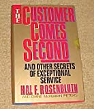 img - for The Customer Comes Second and Other Secrets of Exceptional Service By Hal F. Rosenbluth Hardback 1992 book / textbook / text book