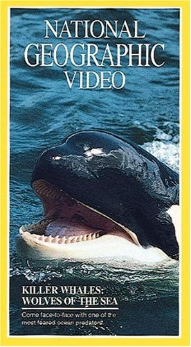 National Geographic's Killer Whales: Wolves of the Sea [VHS]