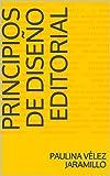Principios de diseño editorial (Spanish Edition)