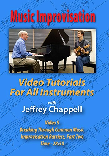 Video 9 - Breaking Through Common Music Improvisation Barriers, Part ()