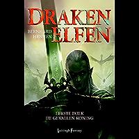 De gevallen koning (Drakenelfen Book 1)