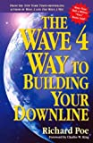 The Wave 4 Way to Building Your Downline, Richard Poe, 0761522131
