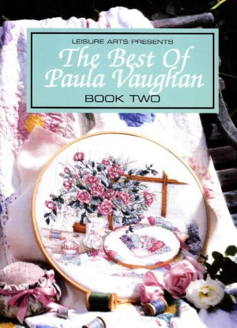 The Best of Paula Vaughan: Book Two (Bk. 2) (Stitch Pattern 2 Cross)