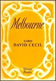 img - for Melbourne. The Young Melbourne and Lord Melbourne in One Volume book / textbook / text book