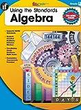 Using the Standards Algebra, Melissa Warner Hale and Carson-Dellosa Publishing Staff, 0742428842