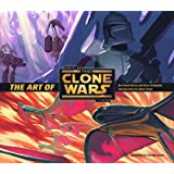 "The Art of ""Star Wars"" ""The Clone Wars"""