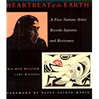 Heartbeat of the Earth: A First Nation's Artist Records Injustice and Resistance