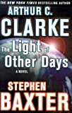 The Light of Other Days, Arthur C. Clarke and Stephen Baxter, 0312871996