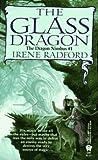 The Glass Dragon, Irene Radford, 0886776341