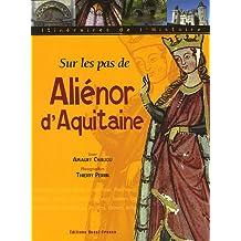 Sur les pas d'Aliénor d'Aquitaine