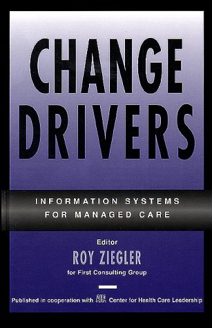 Change Drivers: Information Systems for Managed Care (J-B AHA Press)