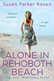 Alone in Rehoboth Beach (Izzy Short Story Series Book 1)
