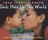 Girls Hold Up This World by Jada Pinkett-Smith (31-Dec-2004) Hardcover