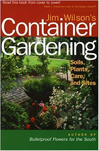 Jim Wilson S Container Gardening Soils Plants Care And Sites