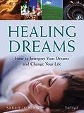 Healing Dreams, Sarah Dening, 0600608972