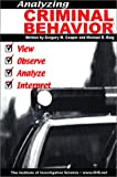 Analyzing Criminal Behavior, King, Michael R. and Cooper, Gregory M., 0615119379