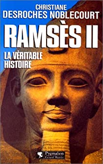 Ramsès II par Desroches-Noblecourt