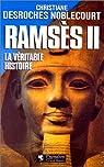 Ramsès II - La véritable histoire par Desroches-Noblecourt