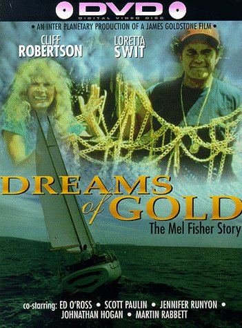Dreams of Gold: The Mel Fisher Story by Simitar Ent.