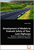 Development of Models to Evaluate Safety of Two-Lane Highways, Haneen Farah, 363916010X