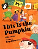 This Is the Pumpkin, Abby Levine, 080757886X