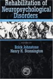 The Rehabilitation of Neuropsychological Disorders, Henry H. Stonnington, Brick Johnstone, 1841690635