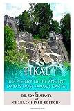 Tikal: the History of the Ancient Maya's Famous Capital, Charles River Charles River Editors and Jesse Harasta, 1497341639