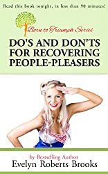 Do's and Don'ts for Recovering People-Pleasers (Born to Triumph Book 2)